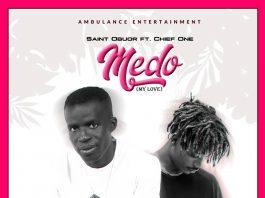 Saint Obuor - Medo ft. Chief One (Prod. by Hairlegbe)