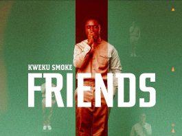 Kweku Smoke - Friends (Prod. by Horzdi)
