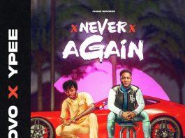 Novo - Never Again ft. Ypee (Prod. by A-Swxg)