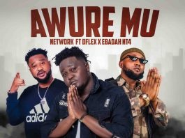 Network Gh - Awure Mu ft D-Flex x Ebadah NT4 (Prod By Jay Nero Muzik)